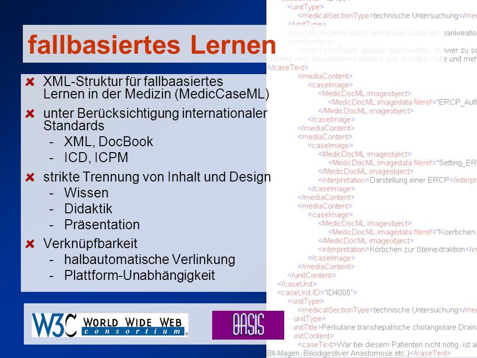 fallbasiertes Lernen XML-Struktur für fallbaasiertes Lernen in der Medizin (MedicCaseML) unter Berücksichtigung internationaler Standards -XML, DocBoo
