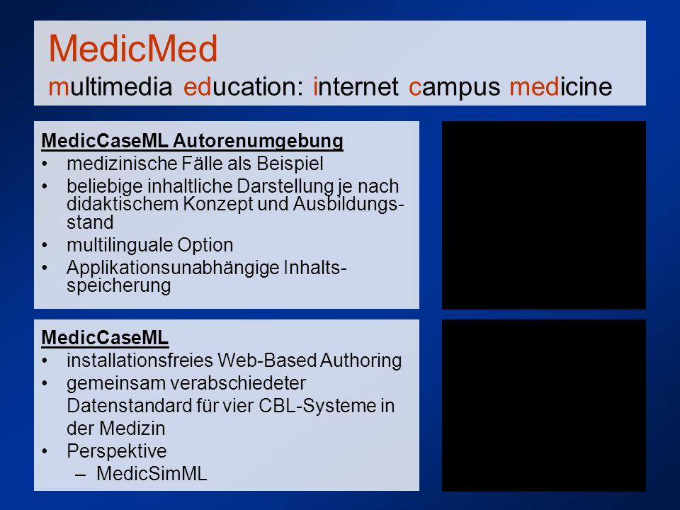 XML content MedicMed multimedia education: internet campus medicine MedicCaseML Autorenumgebung medizinische Fälle als Beispiel beliebige inhaltliche
