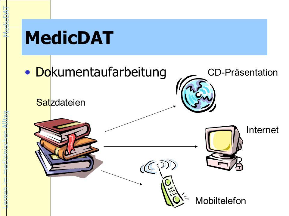 Lernen im medizinischen Alltag MedicDAT Dokumentaufarbeitung Satzdateien CD-Präsentation Mobiltelefon Internet