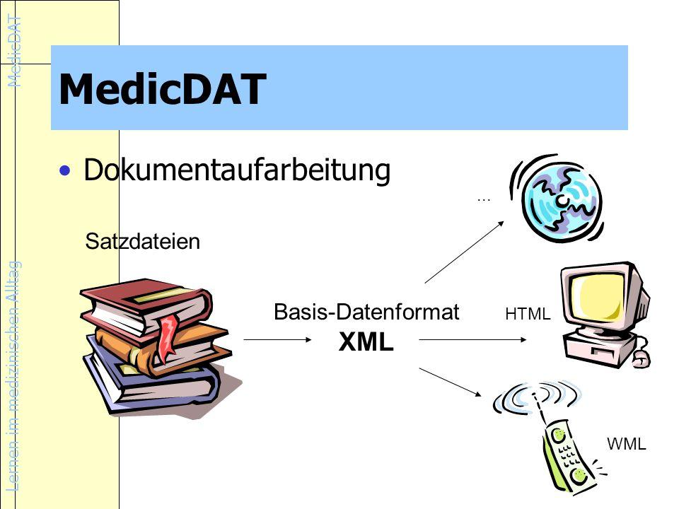 Lernen im medizinischen Alltag MedicDAT Dokumentaufarbeitung Satzdateien Basis-Datenformat XML...