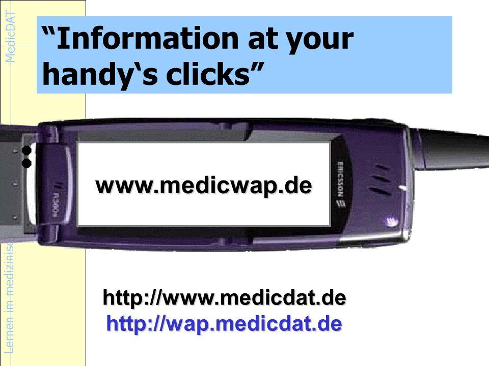 Lernen im medizinischen Alltag MedicDAT Information at your handys clicks www.medicwap.de http://www.medicdat.dehttp://wap.medicdat.de