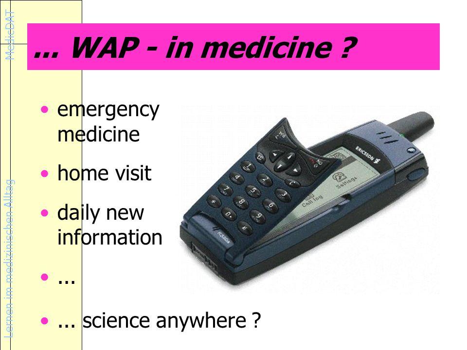 Lernen im medizinischen Alltag MedicDAT...WAP - in medicine .