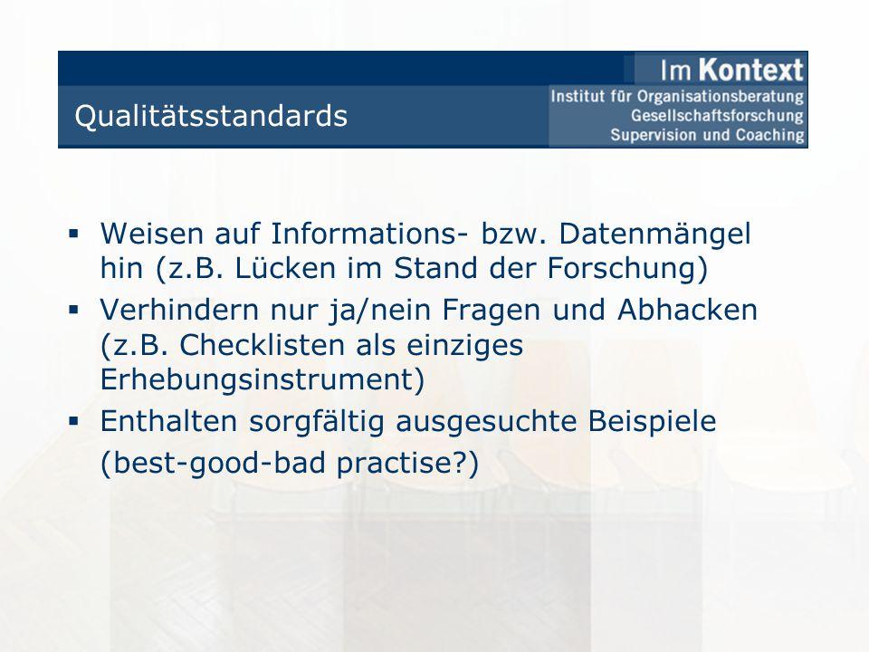 Qualitätsstandards Weisen auf Informations- bzw. Datenmängel hin (z.B. Lücken im Stand der Forschung) Verhindern nur ja/nein Fragen und Abhacken (z.B.