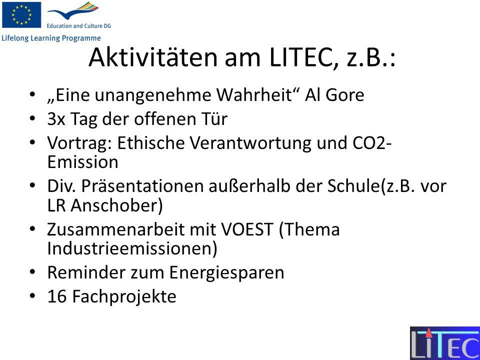 Aktivitäten am LITEC, z.B.: Eine unangenehme Wahrheit Al Gore 3x Tag der offenen Tür Vortrag: Ethische Verantwortung und CO2- Emission Div. Präsentati