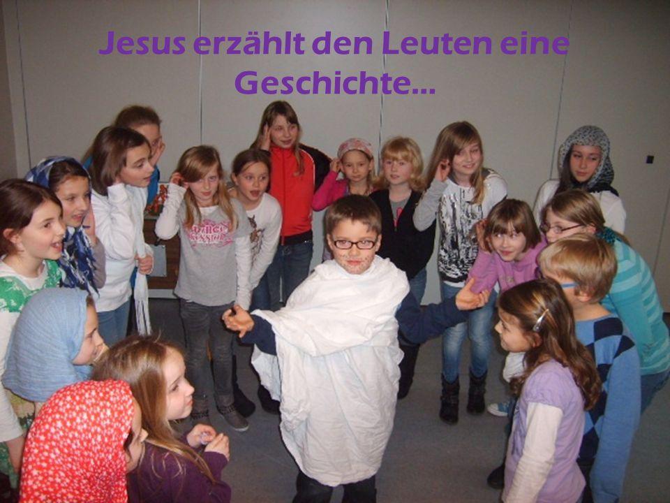 Jesus erzählt den Leuten eine Geschichte…
