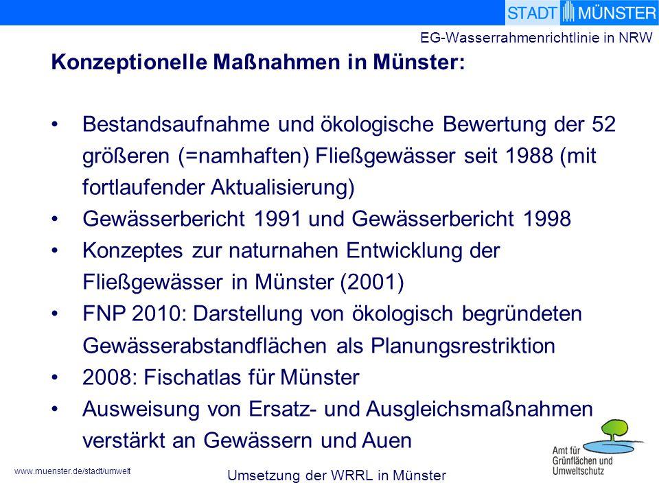 www.muenster.de/stadt/umwelt EG-Wasserrahmenrichtlinie in NRW Bestandsaufnahme und ökologische Bewertung der 52 größeren (=namhaften) Fließgewässer se