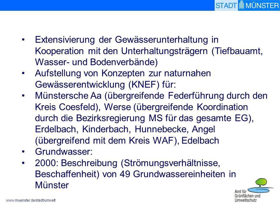 www.muenster.de/stadt/umwelt Extensivierung der Gewässerunterhaltung in Kooperation mit den Unterhaltungsträgern (Tiefbauamt, Wasser- und Bodenverbänd