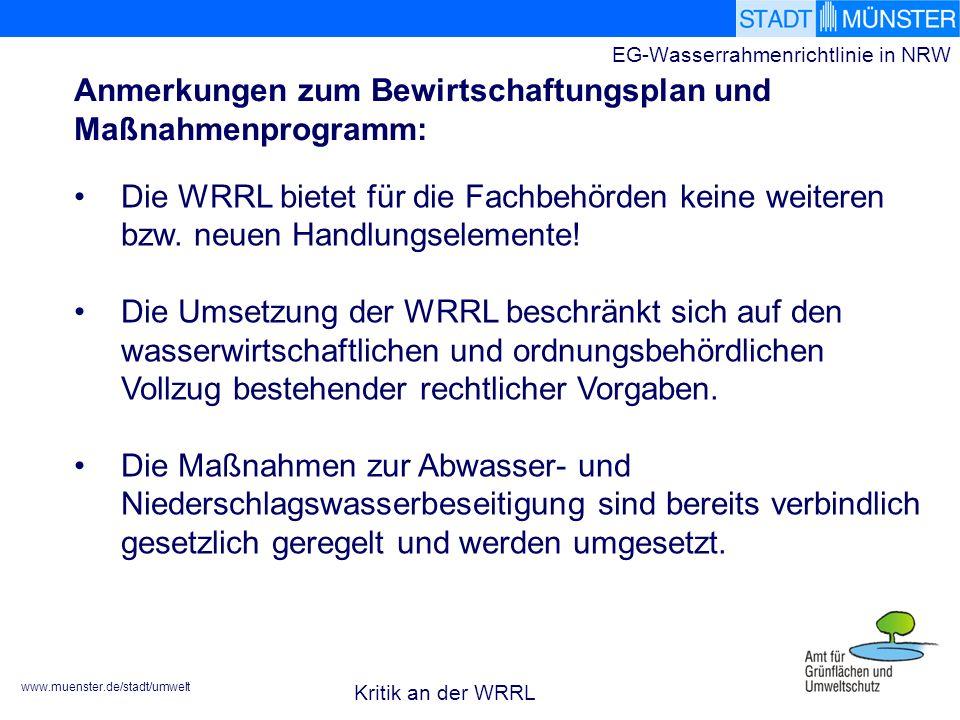 www.muenster.de/stadt/umwelt EG-Wasserrahmenrichtlinie in NRW Die WRRL bietet für die Fachbehörden keine weiteren bzw. neuen Handlungselemente! Die Um