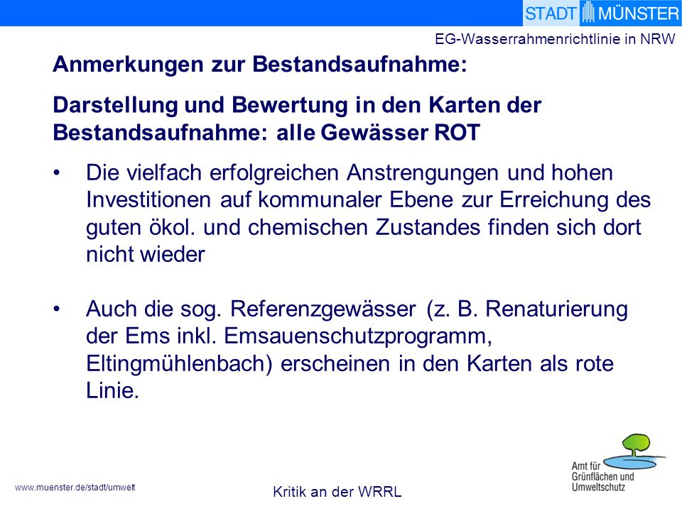 EG-Wasserrahmenrichtlinie in NRW Die vielfach erfolgreichen Anstrengungen und hohen Investitionen auf kommunaler Ebene zur Erreichung des guten ökol.