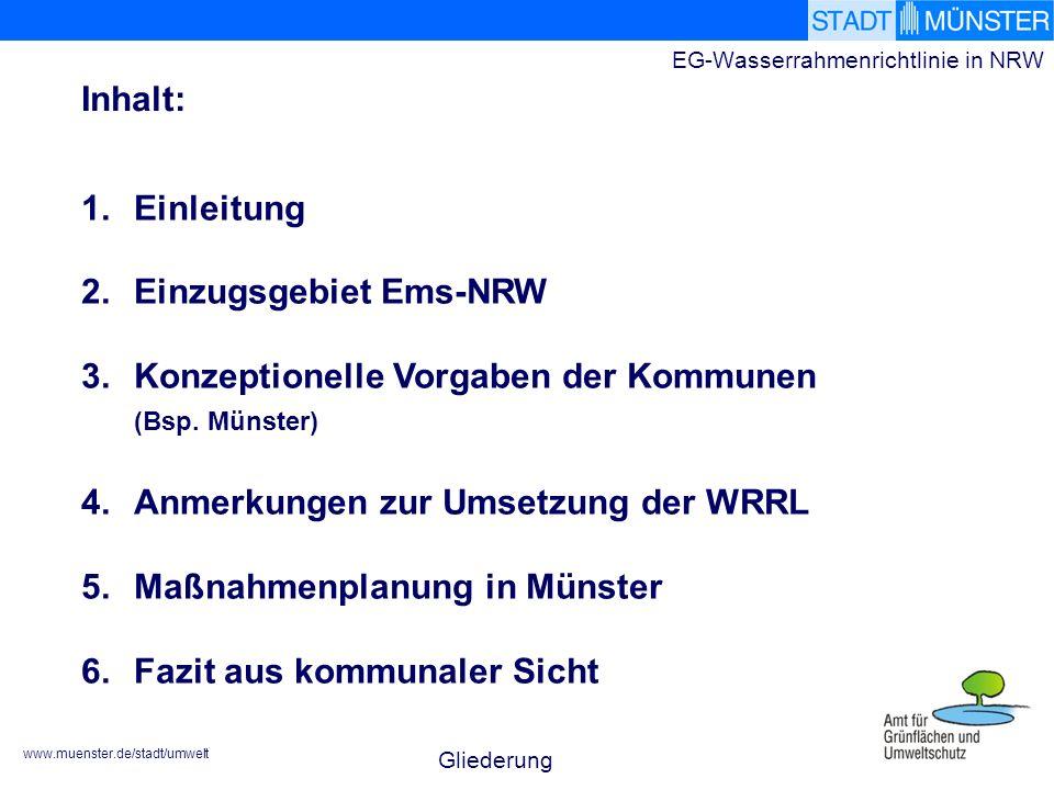 www.muenster.de/stadt/umwelt EG-Wasserrahmenrichtlinie in NRW 1.Einleitung 2.Einzugsgebiet Ems-NRW 3.Konzeptionelle Vorgaben der Kommunen (Bsp.