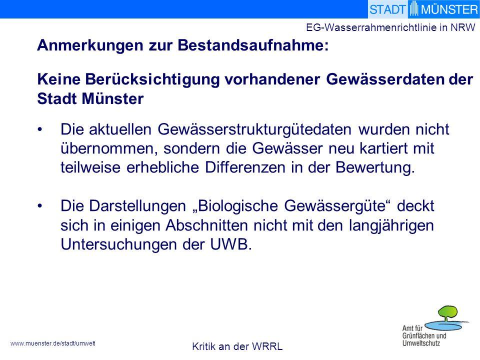 www.muenster.de/stadt/umwelt EG-Wasserrahmenrichtlinie in NRW Die aktuellen Gewässerstrukturgütedaten wurden nicht übernommen, sondern die Gewässer neu kartiert mit teilweise erhebliche Differenzen in der Bewertung.
