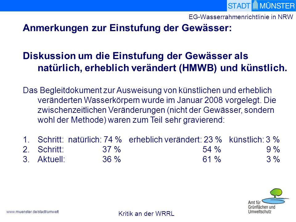 www.muenster.de/stadt/umwelt EG-Wasserrahmenrichtlinie in NRW Diskussion um die Einstufung der Gewässer als natürlich, erheblich verändert (HMWB) und künstlich.