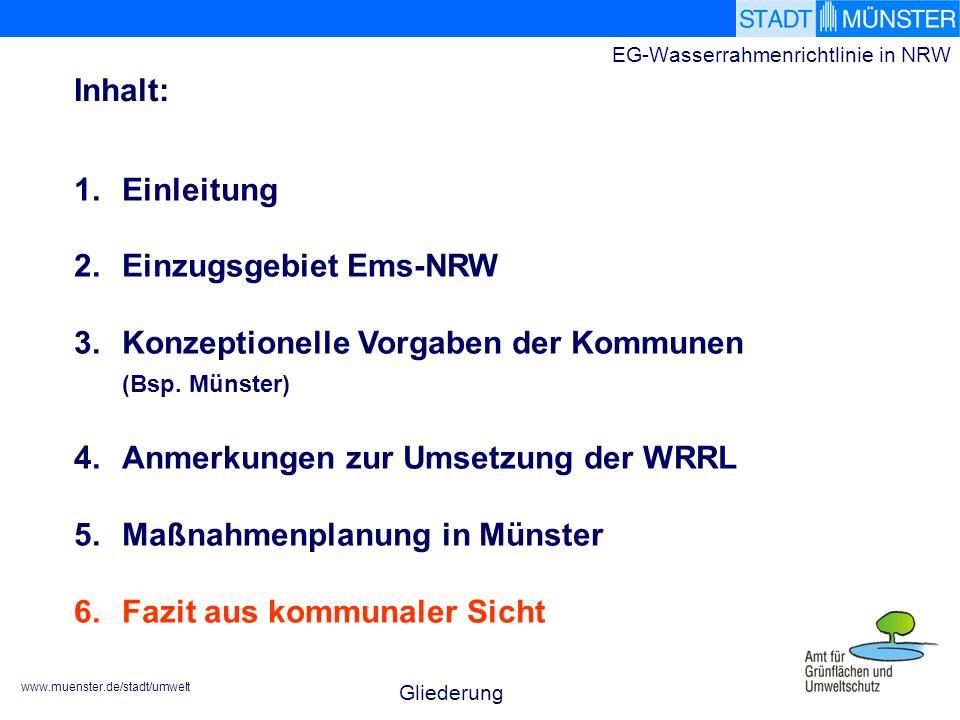 www.muenster.de/stadt/umwelt EG-Wasserrahmenrichtlinie in NRW 1.Einleitung 2.Einzugsgebiet Ems-NRW 3.Konzeptionelle Vorgaben der Kommunen (Bsp. Münste