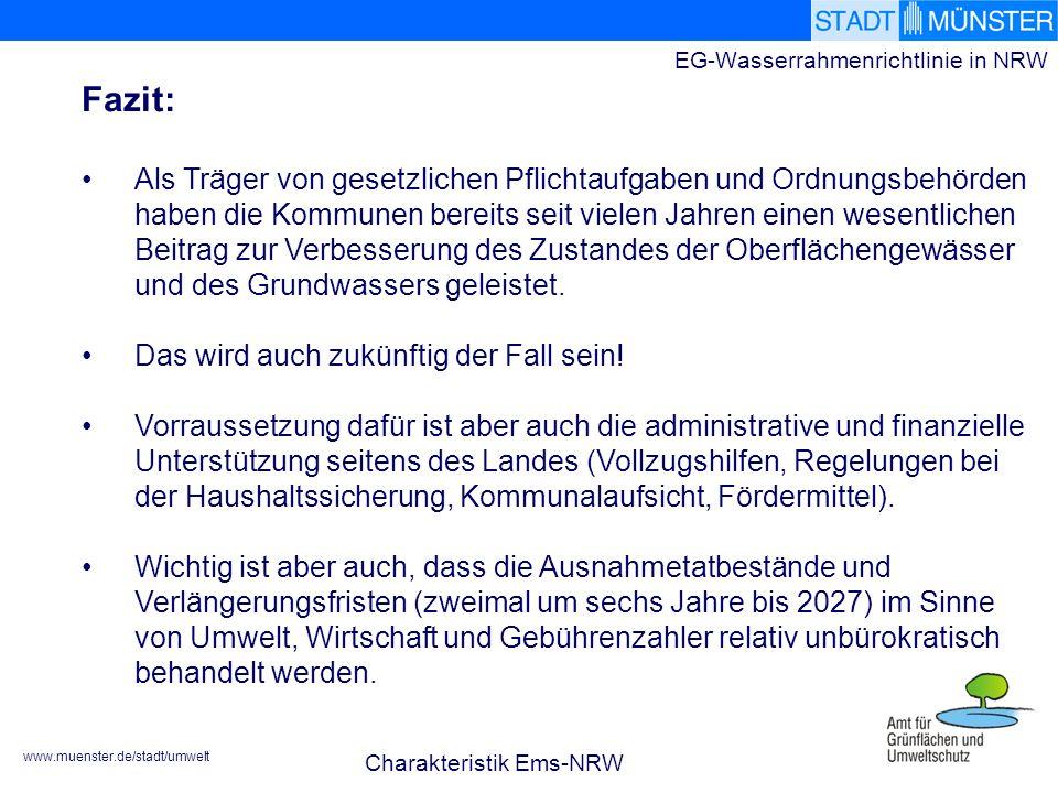 www.muenster.de/stadt/umwelt EG-Wasserrahmenrichtlinie in NRW Als Träger von gesetzlichen Pflichtaufgaben und Ordnungsbehörden haben die Kommunen bereits seit vielen Jahren einen wesentlichen Beitrag zur Verbesserung des Zustandes der Oberflächengewässer und des Grundwassers geleistet.