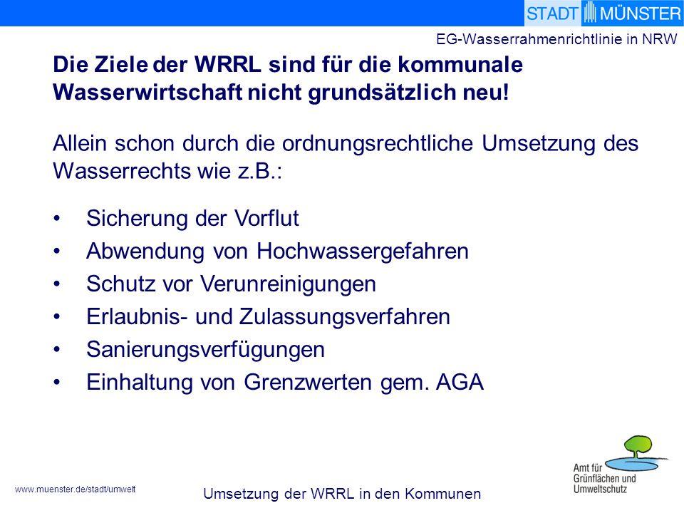 www.muenster.de/stadt/umwelt EG-Wasserrahmenrichtlinie in NRW Die Ziele der WRRL sind für die kommunale Wasserwirtschaft nicht grundsätzlich neu.
