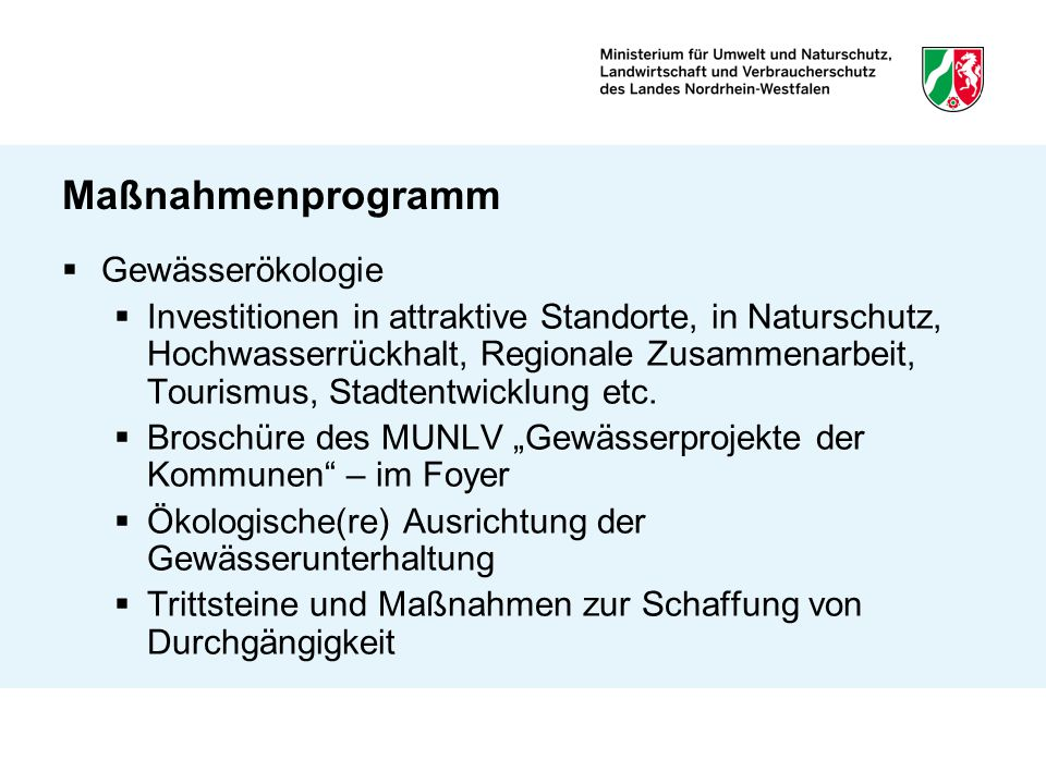 Maßnahmenprogramm Gewässerökologie Investitionen in attraktive Standorte, in Naturschutz, Hochwasserrückhalt, Regionale Zusammenarbeit, Tourismus, Sta