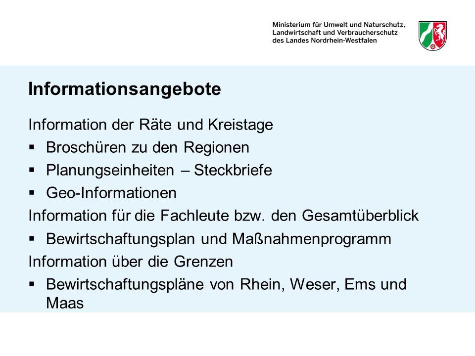 Informationsangebote Information der Räte und Kreistage Broschüren zu den Regionen Planungseinheiten – Steckbriefe Geo-Informationen Information für d