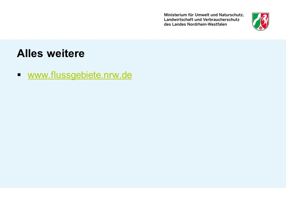 Alles weitere www.flussgebiete.nrw.de