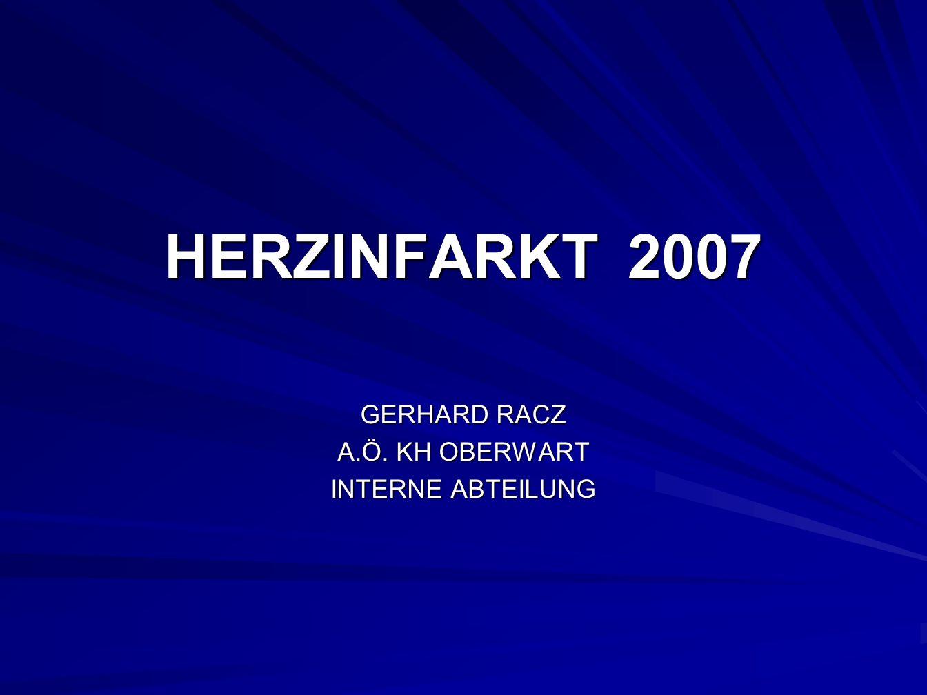 HERZINFARKT 2007 GERHARD RACZ A.Ö. KH OBERWART INTERNE ABTEILUNG