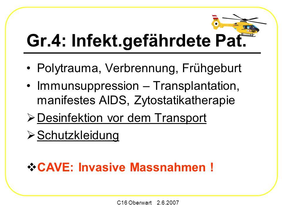 C16 Oberwart 2.6.2007 Gr.4: Infekt.gefährdete Pat.