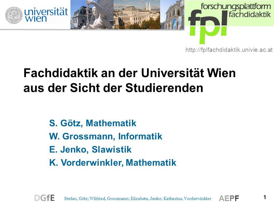 1 Stefan, Götz; Wilfried, Grossmann; Elizabeta, Jenko; Katharina, Vorderwinkler AEPF http://fplfachdidaktik.univie.ac.at Fachdidaktik an der Universit