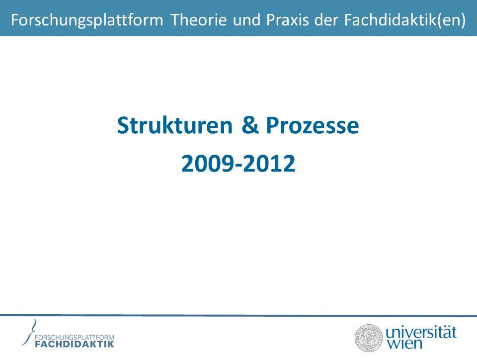 Forschungsplattform Theorie und Praxis der Fachdidaktik(en) Strukturen & Prozesse 2009-2012