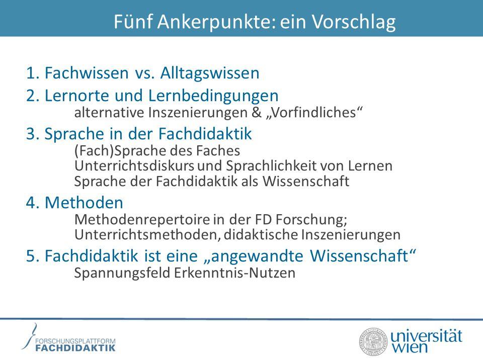 Fünf Ankerpunkte: ein Vorschlag 1.Fachwissen vs. Alltagswissen 2.