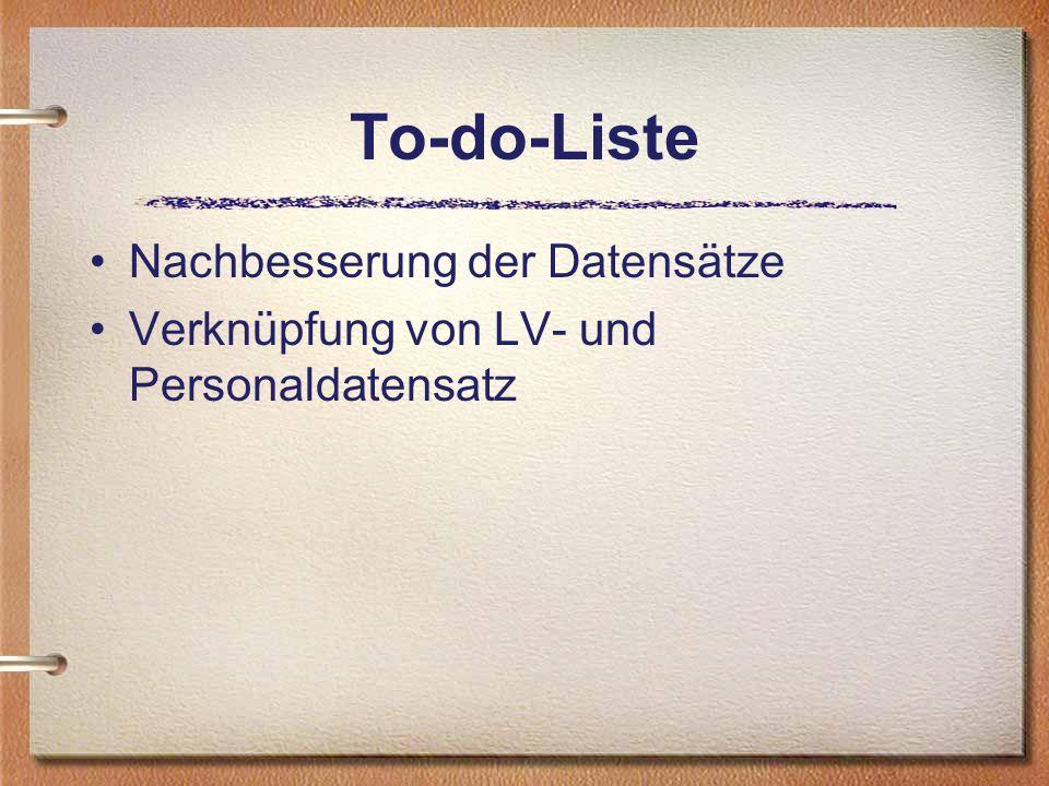 To-do-Liste Nachbesserung der Datensätze Verknüpfung von LV- und Personaldatensatz
