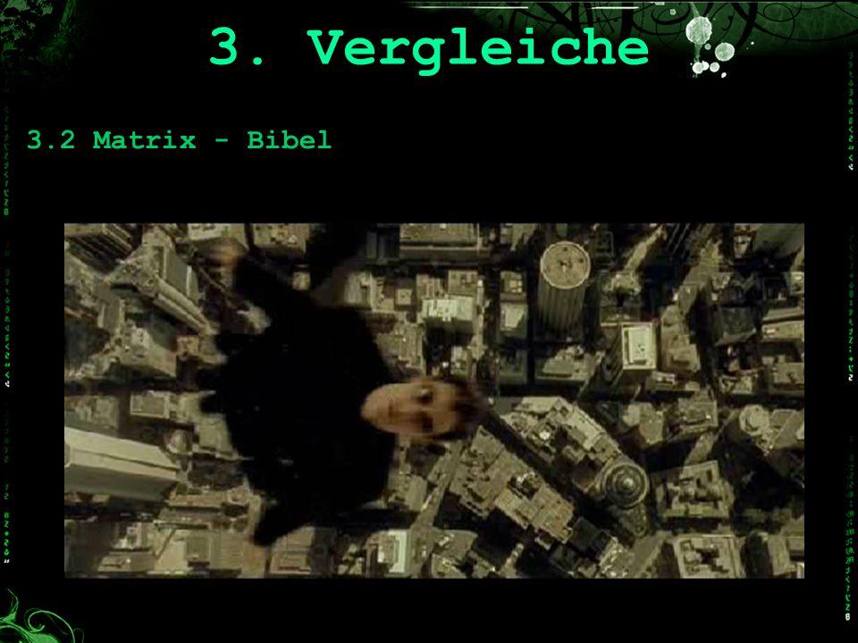 3.2 Matrix - Bibel 3. Vergleiche
