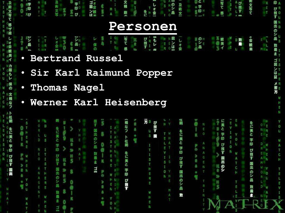 Personen Bertrand Russel Sir Karl Raimund Popper Thomas Nagel Werner Karl Heisenberg