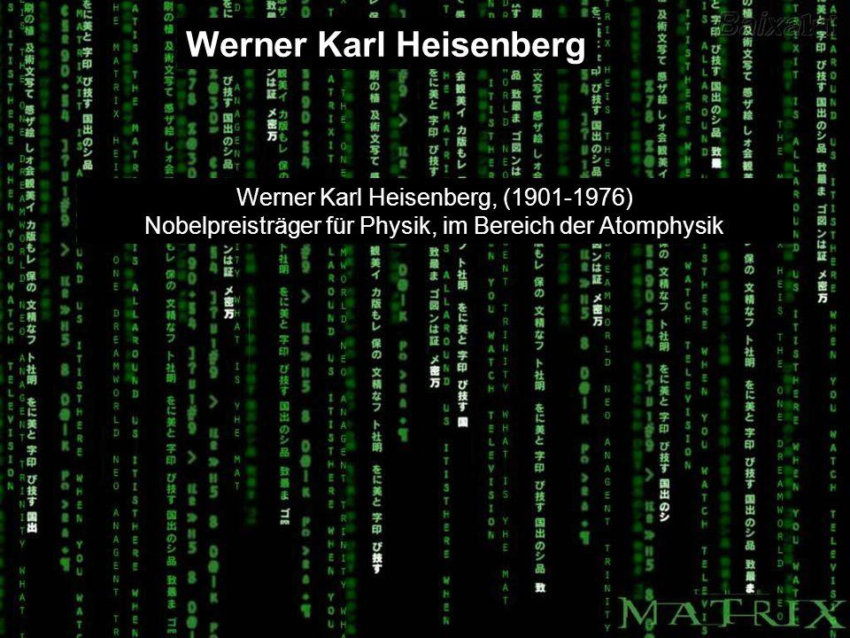 Werner Karl Heisenberg, (1901-1976) Nobelpreisträger für Physik, im Bereich der Atomphysik Werner Karl Heisenberg