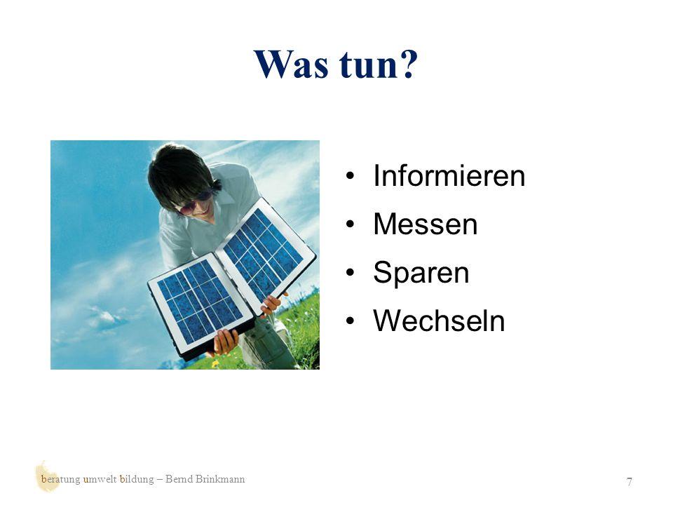 Informieren 8 beratung umwelt bildung – Bernd Brinkmann Eigene Stromverbraucher Heimliche Verbräuche Standby-Verluste Die Kosten Den Strommarkt Energiesparende Geräte Neue Entwicklungen …
