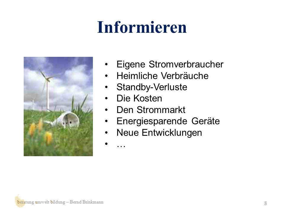 Messen 9 beratung umwelt bildung – Bernd Brinkmann Verbrauch ermitteln Auch Standby und Aus Langzeitmessungen, z.B.