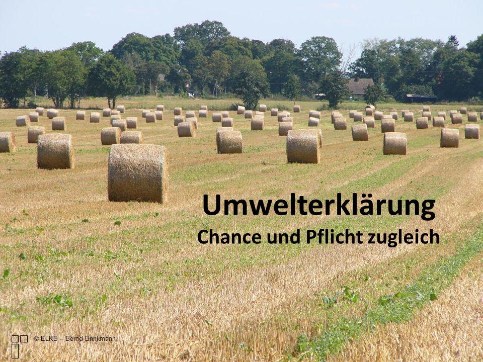 Umwelterklärung Chance und Pflicht zugleich © ELKB – Bernd Brinkmann
