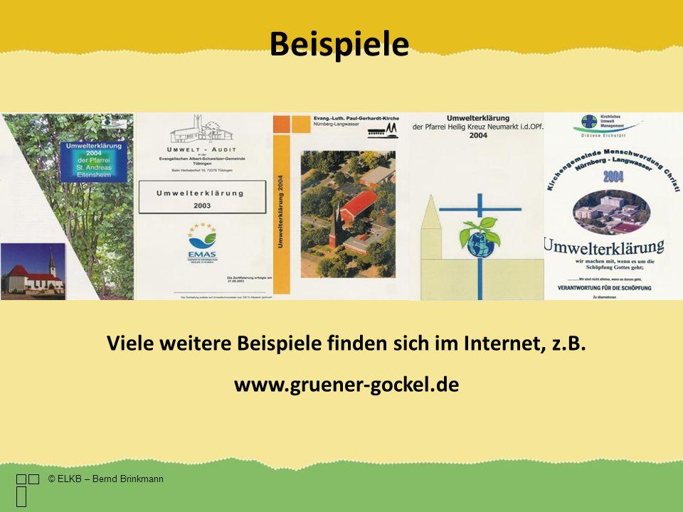 Beispiele Viele weitere Beispiele finden sich im Internet, z.B. www.gruener-gockel.de © ELKB – Bernd Brinkmann