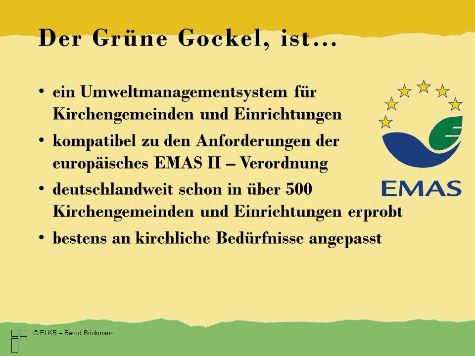 Der Grüne Gockel, ist… ein Umweltmanagementsystem für Kirchengemeinden und Einrichtungen kompatibel zu den Anforderungen der europäisches EMAS II – Ve