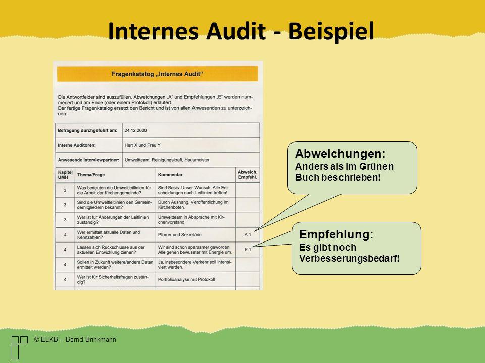 Internes Audit - Beispiel © ELKB – Bernd Brinkmann Abweichungen: Anders als im Grünen Buch beschrieben! Empfehlung: Es gibt noch Verbesserungsbedarf!