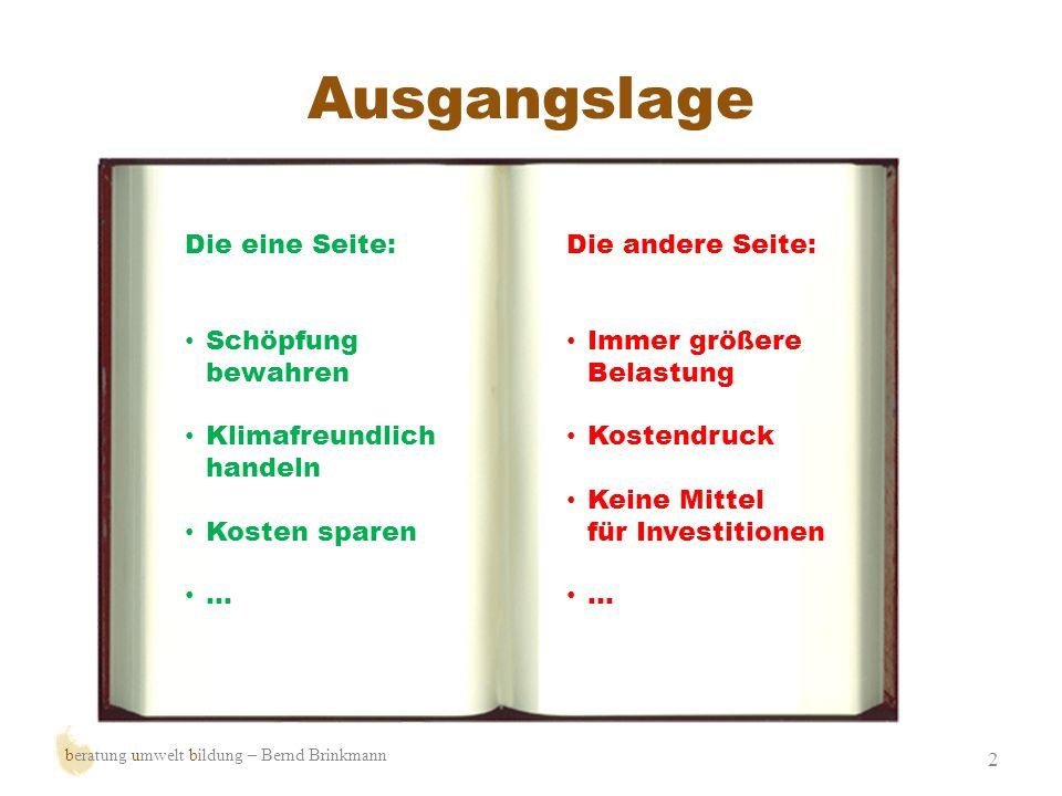 Kleine Schritte 3 Management Nutzerverhalten Optimierung der Heizungsregelung Geringinvestive Maßnahmen Für die Zukunft planen beratung umwelt bildung – Bernd Brinkmann