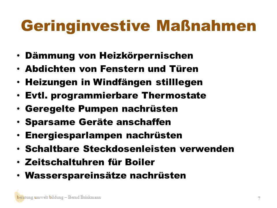 Für die Zukunft planen 8 Informationen sammeln Alternative Lösungen finden (BHKW, Nahwärmenetz, Regenerative Energien) Konzepte erstellen Gebäude optimieren Stromanbieter wechseln … beratung umwelt bildung – Bernd Brinkmann