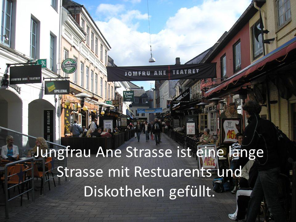 Jungfrau Ane Strasse ist eine lange Strasse mit Restuarents und Diskotheken gefüllt.
