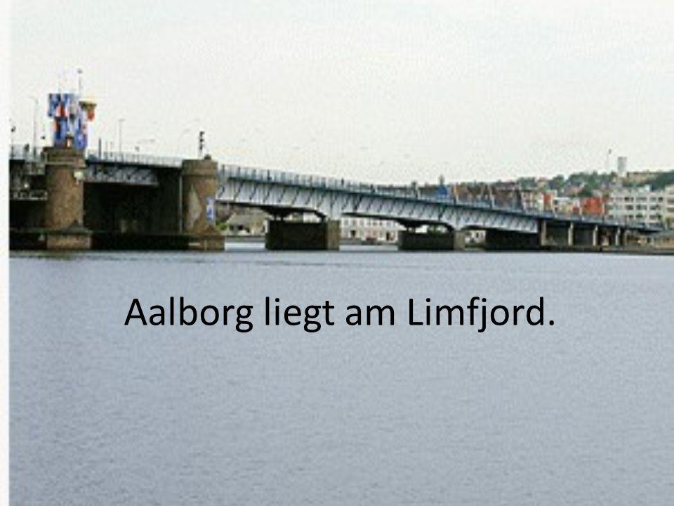 Aalborg liegt am Limfjord.