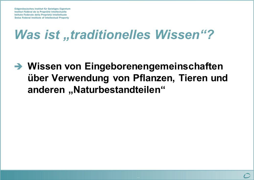 … Was ist traditionelles Wissen.