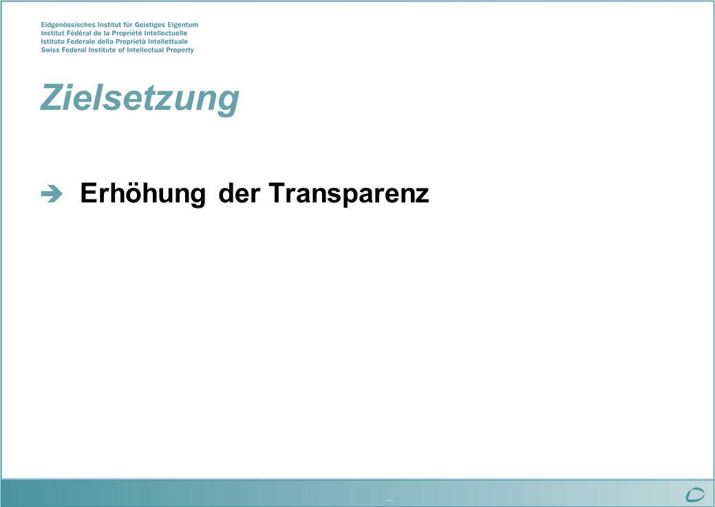 … Zielsetzung Erhöhung der Transparenz