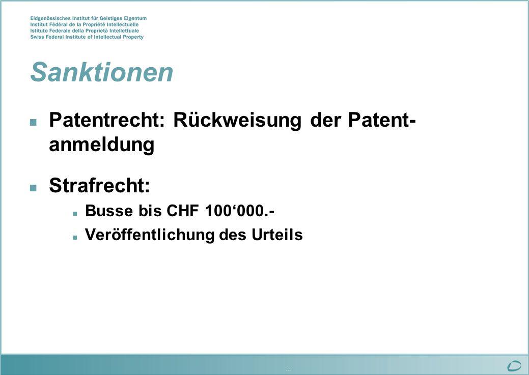 … Internationale Vorschläge der Schweiz n Eingereicht bei Weltorganisation für geistiges Eigentum n Entsprechen Regelung im PatG-Entwurf