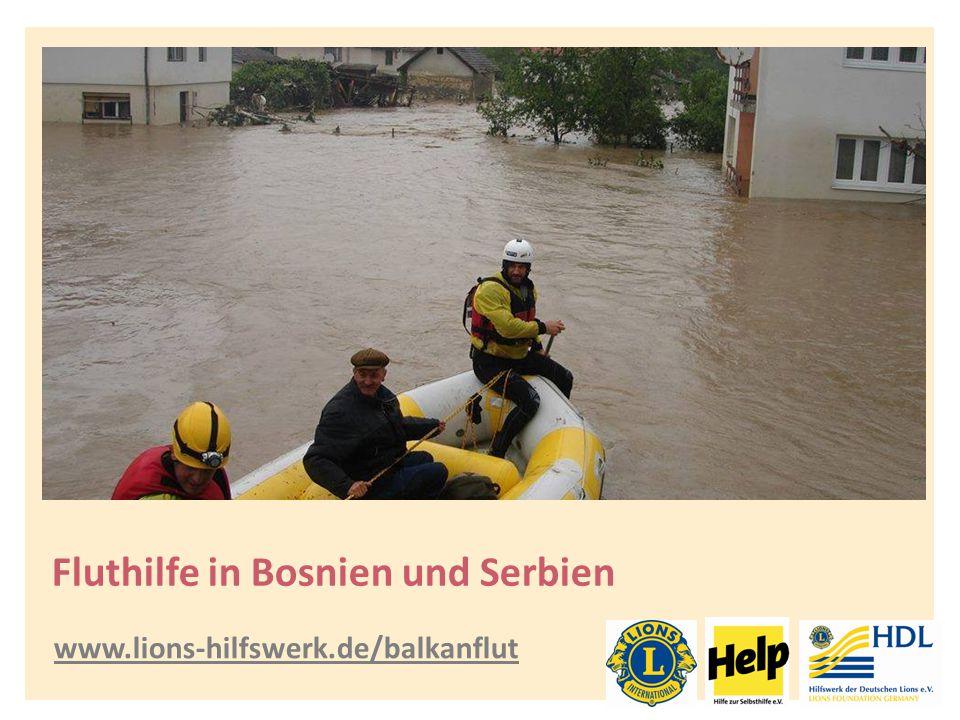 Fluthilfe in Bosnien und Serbien www.lions-hilfswerk.de/balkanflut