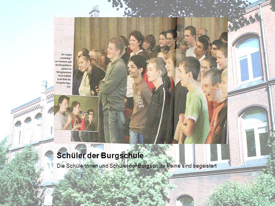 Schüler der Burgschule Die Schülerinnen und Schüler der Burgschule Peine sind begeistert