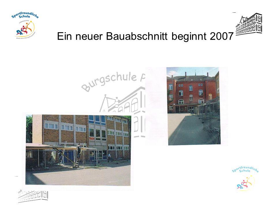 Ein neuer Bauabschnitt beginnt 2007