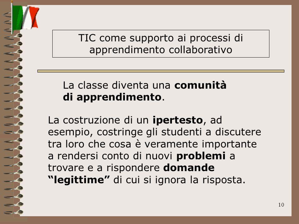 10 La classe diventa una comunità di apprendimento. TIC come supporto ai processi di apprendimento collaborativo La costruzione di un ipertesto, ad es