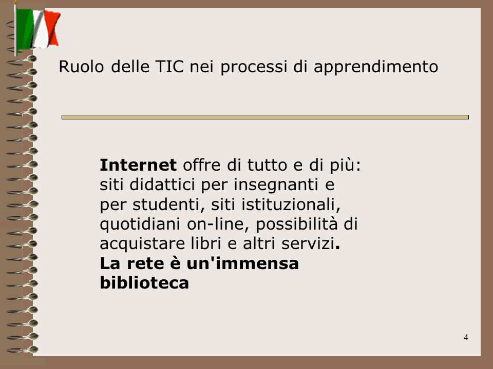 4 Internet offre di tutto e di più: siti didattici per insegnanti e per studenti, siti istituzionali, quotidiani on-line, possibilità di acquistare libri e altri servizi.