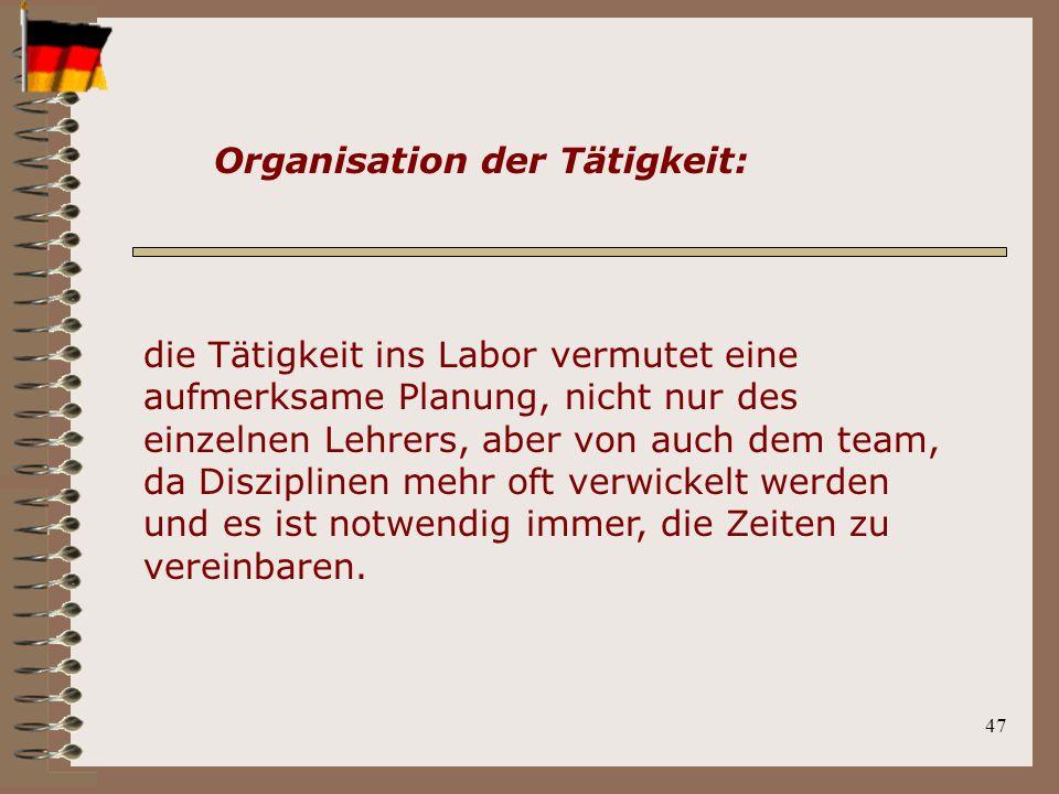 47 die Tätigkeit ins Labor vermutet eine aufmerksame Planung, nicht nur des einzelnen Lehrers, aber von auch dem team, da Disziplinen mehr oft verwickelt werden und es ist notwendig immer, die Zeiten zu vereinbaren.